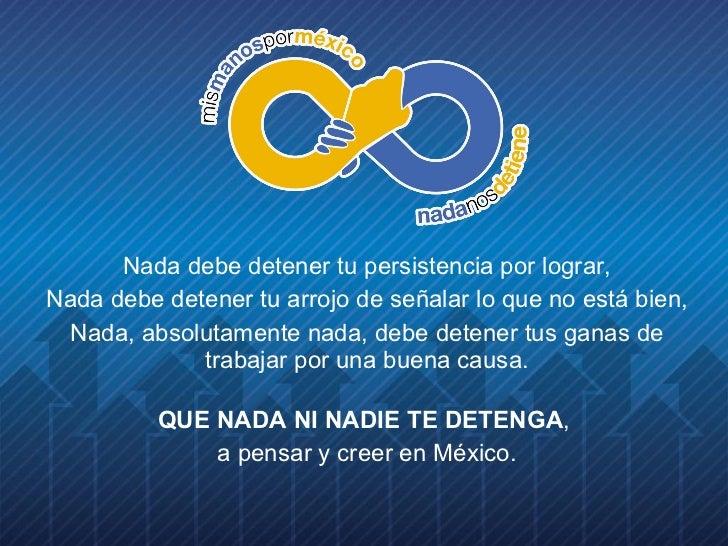 Nada debe detener tu persistencia por lograr, Nada debe detener tu arrojo de señalar lo que no está bien, Nada, absolutame...