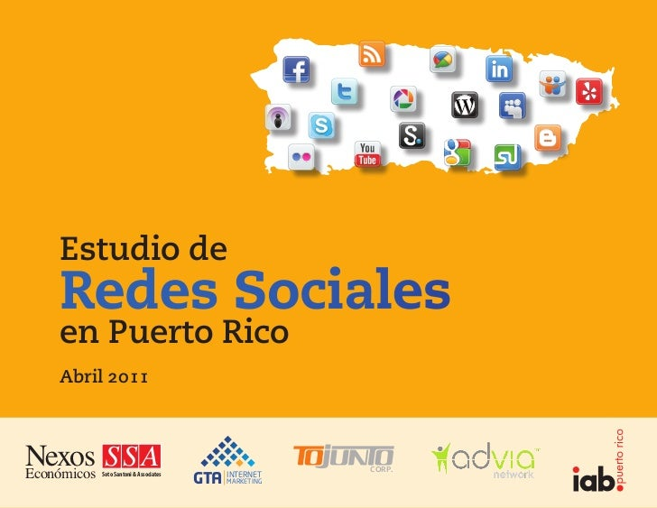 Estudio de  Redes Sociales  en Puerto Rico  Abril 2011Nexos S S AEconómicos                                        CORP.  ...
