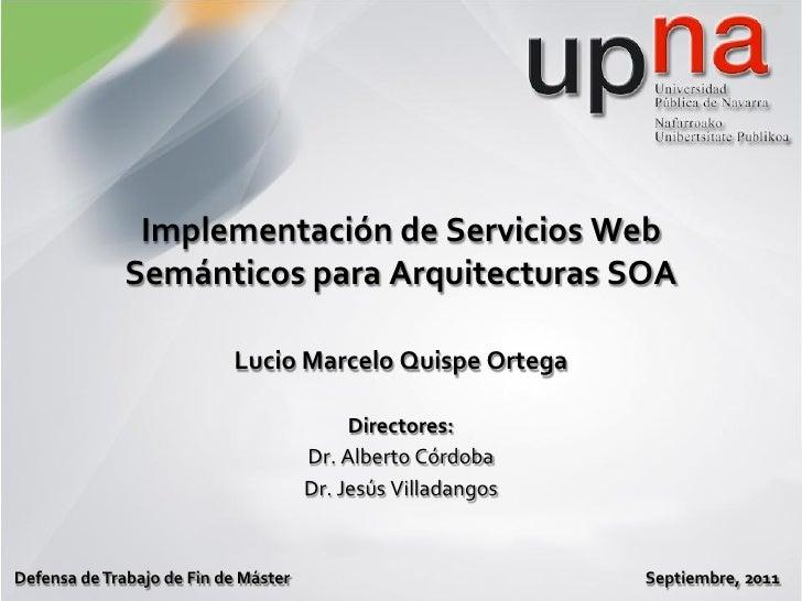 Implementación de Servicios Web              Semánticos para Arquitecturas SOA                           Lucio Marcelo Qui...