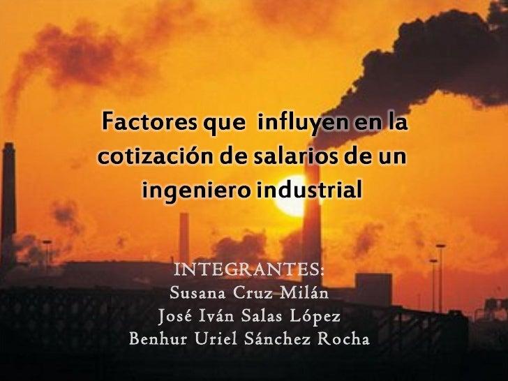 INTEGRANTES:    Susana Cruz Milán   José Iván Salas LópezBenhur Uriel Sánchez Rocha