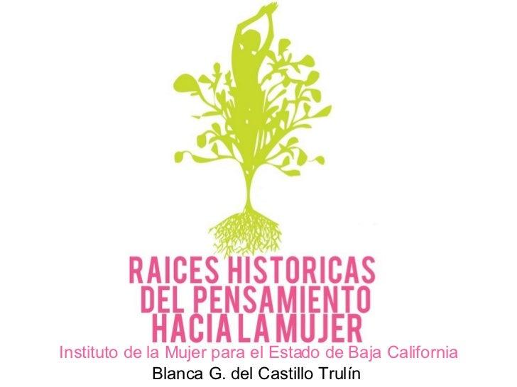 Blanca G. del Castillo Trulín Instituto de la Mujer para el Estado de Baja California