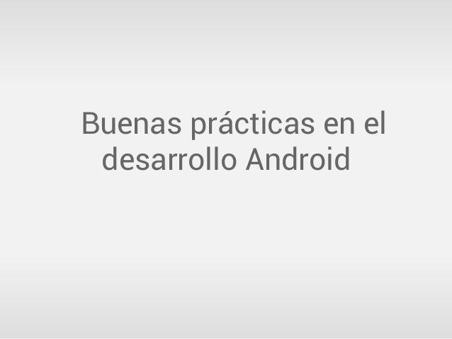 Buenas prácticas en el desarrollo Android