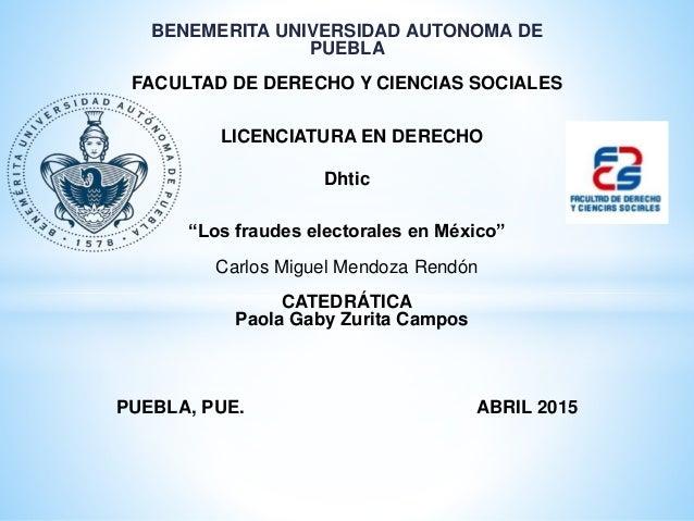 """BENEMERITA UNIVERSIDAD AUTONOMA DE PUEBLA FACULTAD DE DERECHO Y CIENCIAS SOCIALES LICENCIATURA EN DERECHO Dhtic """"Los fraud..."""