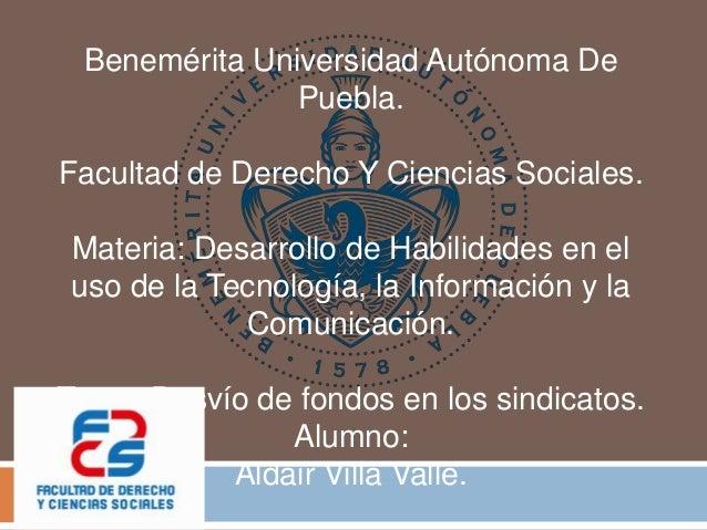 Benemérita Universidad Autónoma De Puebla. Facultad de Derecho Y Ciencias Sociales. Materia: Desarrollo de Habilidades en ...
