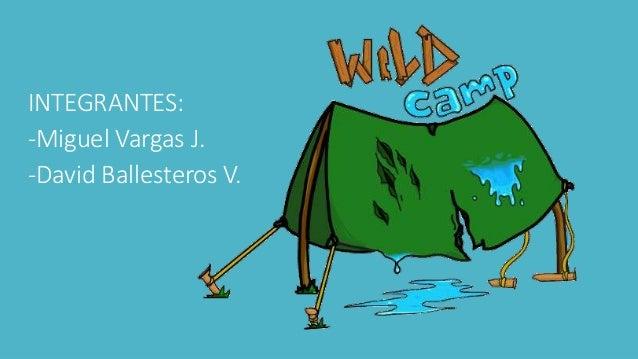 INTEGRANTES: -Miguel Vargas J. -David Ballesteros V.
