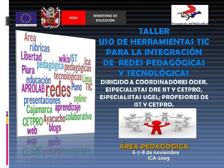ÁREA PEDAGÓGICA  6-7-8 de noviembre ICA-2009 MINISTERIO DE EDUCACIÓN PERÚ