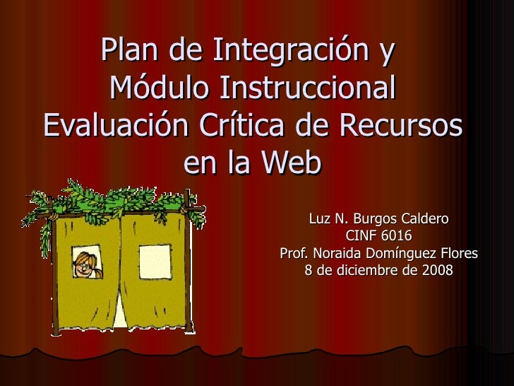 Plan de Integración y     Módulo InstruccionalEvaluación Crítica de Recursos          en la Web                     Luz N....