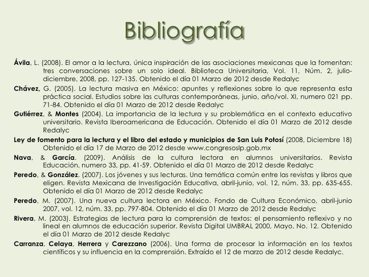 BibliografíaÁvila, L. (2008). El amor a la lectura, única inspiración de las asociaciones mexicanas que la fomentan:      ...