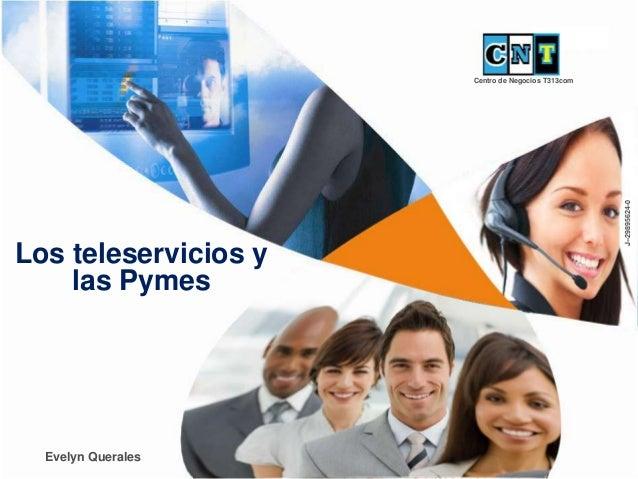 Los teleservicios y las Pymes Evelyn Querales Centro de Negocios T313com J--29895624-0