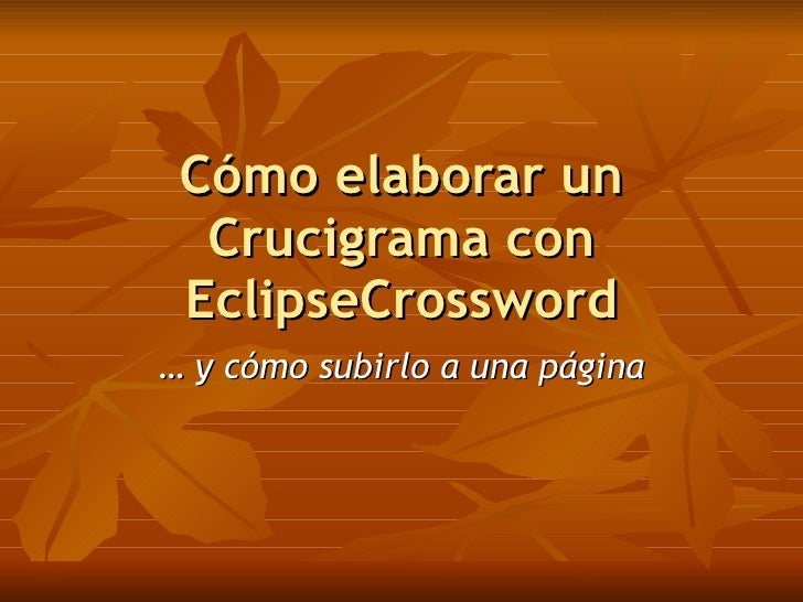 Cómo elaborar un   Crucigrama con  EclipseCrossword … y cómo subirlo a una página