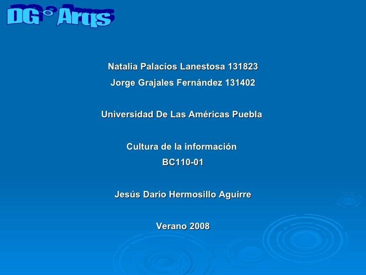 DG ° Arqs Natalia Palacios Lanestosa 131823 Jorge Grajales Fernández 131402 Universidad De Las Américas Puebla  Cultura de...