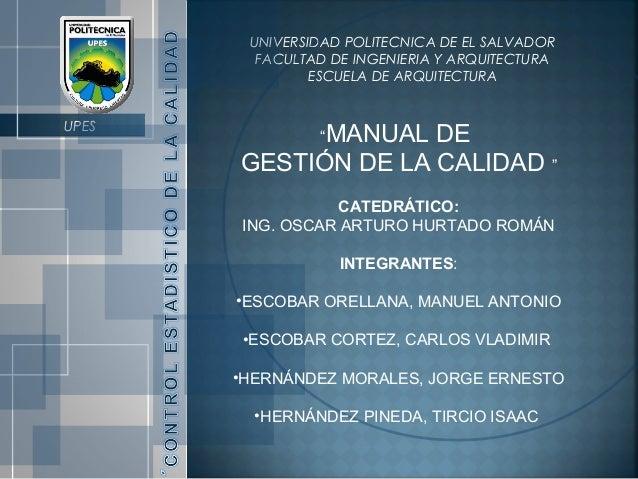 """UNIVERSIDAD POLITECNICA DE EL SALVADOR FACULTAD DE INGENIERIA Y ARQUITECTURA ESCUELA DE ARQUITECTURA UPES """"MANUAL DE GESTI..."""