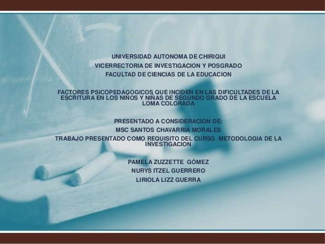 UNIVERSIDAD AUTONOMA DE CHIRIQUI VICERRECTORIA DE INVESTIGACION Y POSGRADO FACULTAD DE CIENCIAS DE LA EDUCACION FACTORES P...