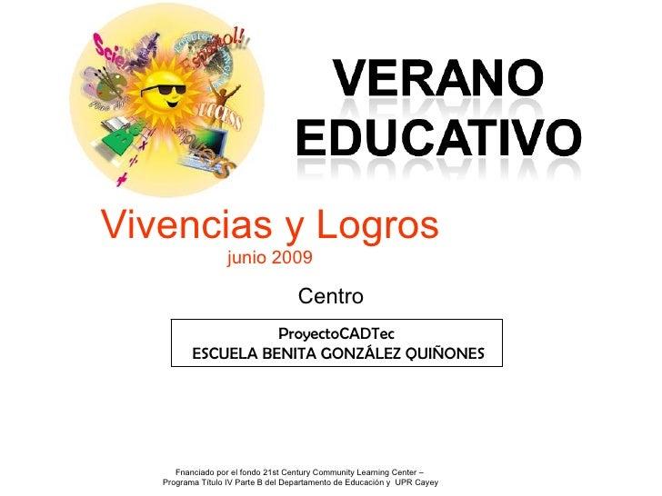 Vivencias y Logros                   junio 2009                                      Centro                     ProyectoCA...