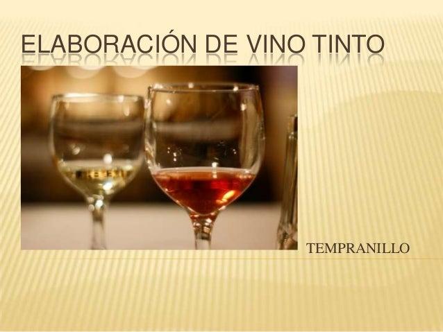 ELABORACIÓN DE VINO TINTO TEMPRANILLO