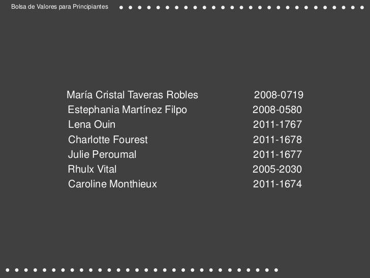 Bolsa de Valores para Principiantes                   María Cristal Taveras Robles   2008-0719                   Estephani...