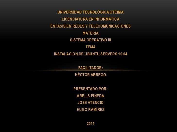 UNIVERSIDAD TECNOLÓGICA OTEIMA     LICENCIATURA EN INFORMÁTICAÉNFASIS EN REDES Y TELECOMUNICACIONES               MATERIA ...