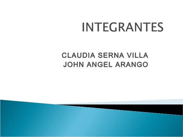 CLAUDIA SERNA VILLA JOHN ANGEL ARANGO