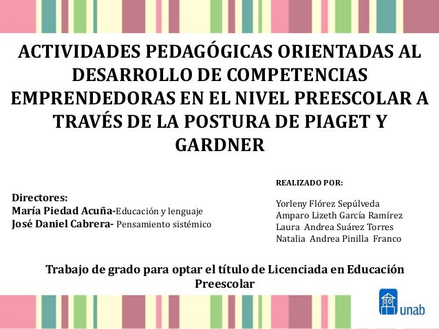 ACTIVIDADES PEDAGÓGICAS ORIENTADAS AL DESARROLLO DE COMPETENCIAS EMPRENDEDORAS EN EL NIVEL PREESCOLAR A TRAVÉS DE LA POSTU...