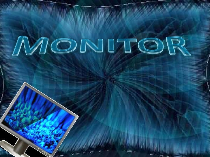 El monitor de computadora       es un   visualizador que muestra al   usuario los resultados del procesamiento      de una...