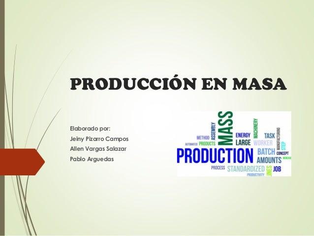 Produccion En Masa