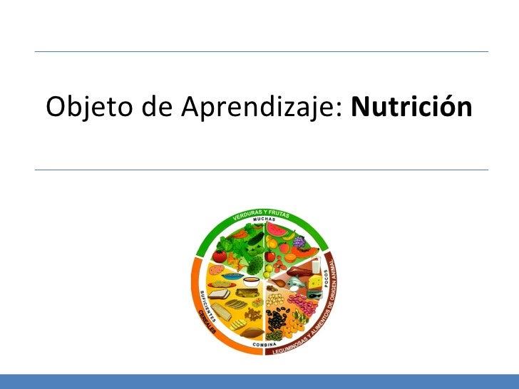 Objeto de Aprendizaje:  Nutrición