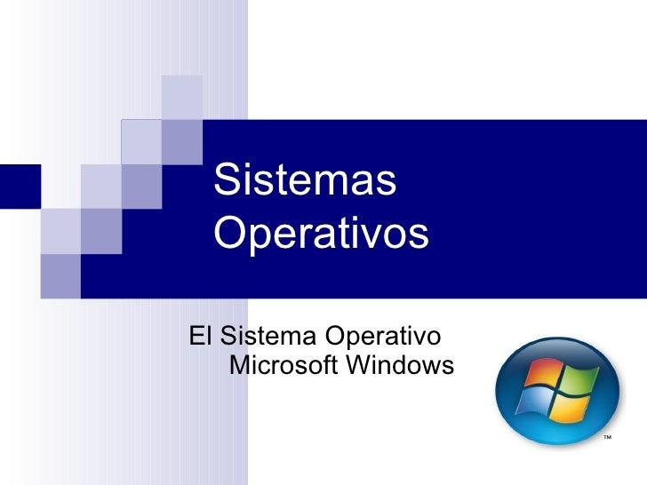 Sistemas OperativosEl Sistema Operativo   Microsoft Windows