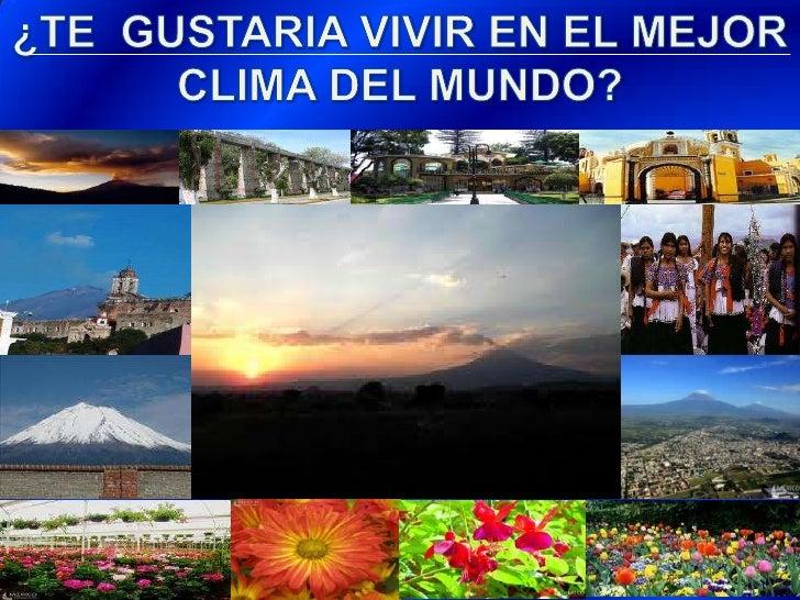 ¿TE  GUSTARIA VIVIR EN EL MEJOR CLIMA DEL MUNDO?<br />