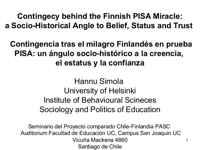 Contingecy behind the Finnish PISA Miracle: a Socio-Historical Angle to Belief, Status and Trust Contingencia tras el mila...
