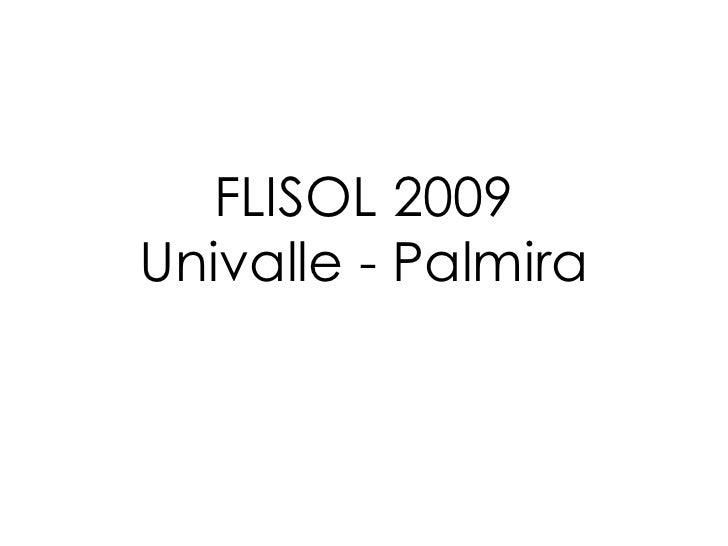 FLISOL 2009 Univalle - Palmira