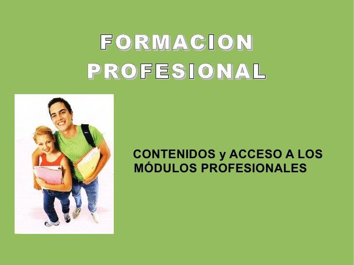 FORMACION PROFESIONAL   CONTENIDOS y ACCESO A LOS  MÓDULOS PROFESIONALES