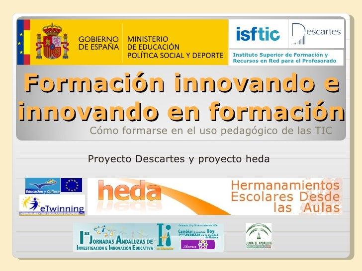 Formación innovando e innovando en formación Cómo formarse en el uso pedagógico de las TIC Instituto Superior de Formación...