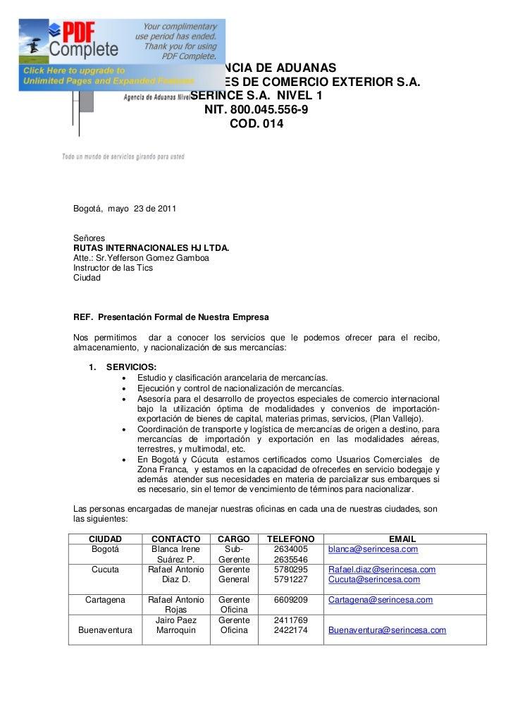 AGENCIA DE ADUANAS    SERVICIOS INTEGRALES DE COMERCIO EXTERIOR S.A.                  SERINCE S.A. NIVEL 1                ...
