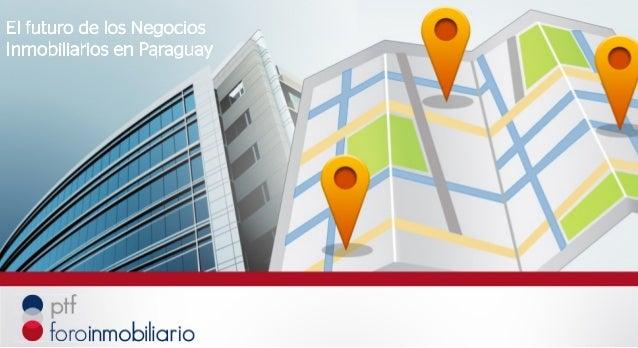 El futuro de los Negocios Inmobiliarios en Paraguay