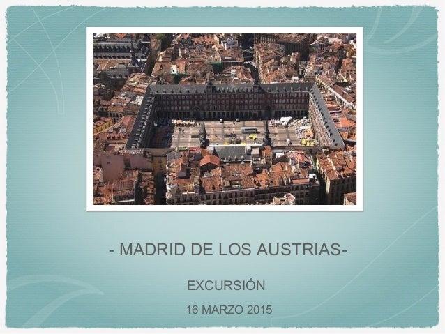- MADRID DE LOS AUSTRIAS- EXCURSIÓN 16 MARZO 2015