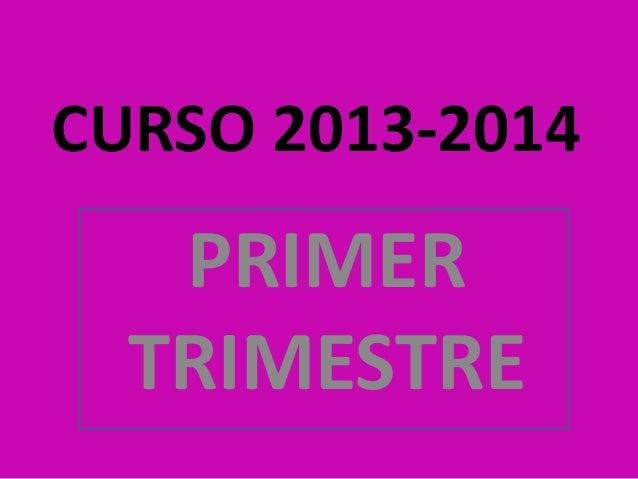 CURSO 2013-2014  PRIMER TRIMESTRE