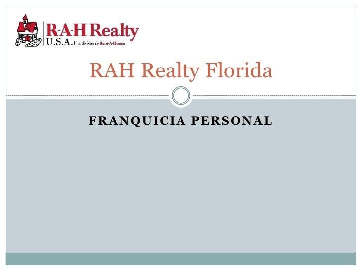 Franquicia Personal<br />RAH Realty Florida<br />