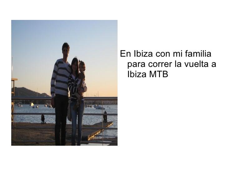 En Ibiza con mi familia para correr la vuelta a Ibiza MTB