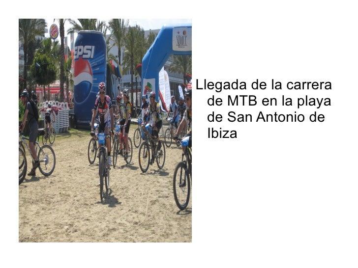 Llegada de la carrera  de MTB en la playa  de San Antonio de  Ibiza