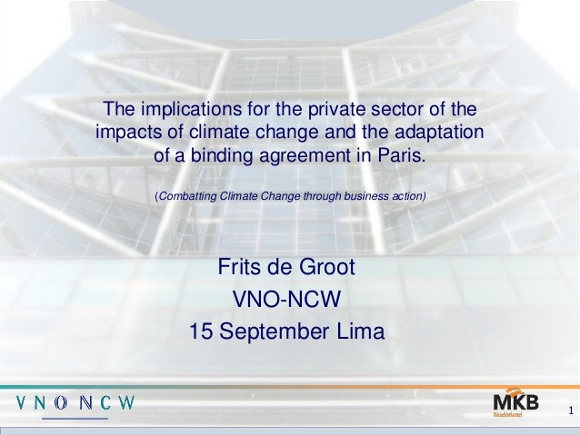 The implications for the private sector of the impacts of climate change and the adaptation of a binding agreement in Pari...