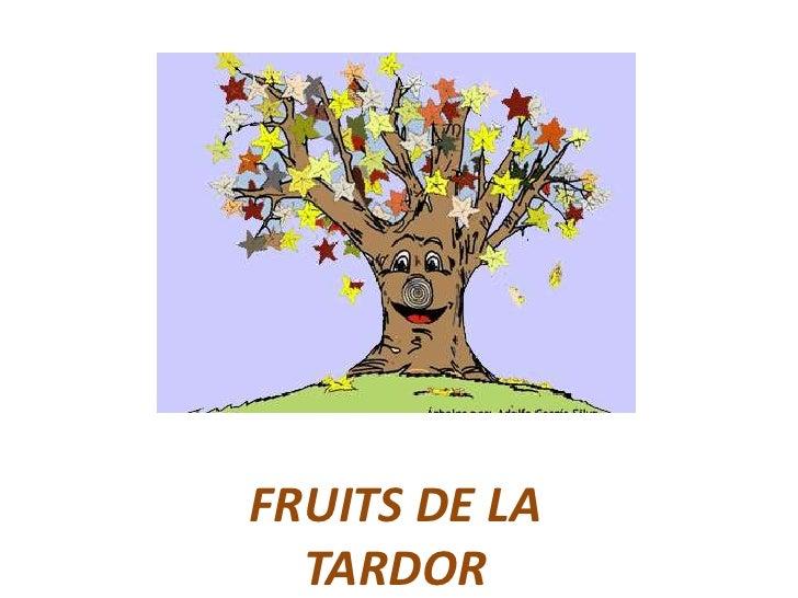 FRUITS DE LA TARDOR<br />