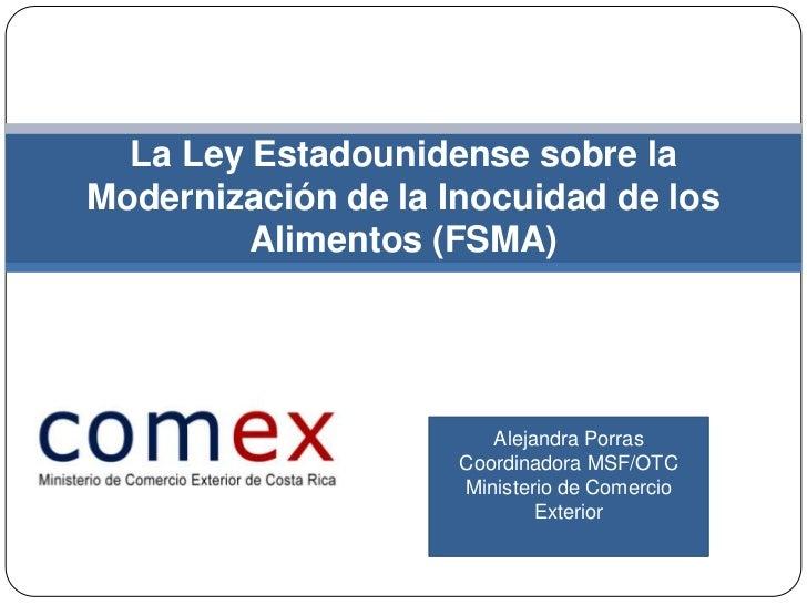 La Ley Estadounidense sobre laModernización de la Inocuidad de los         Alimentos (FSMA)                        Alejand...