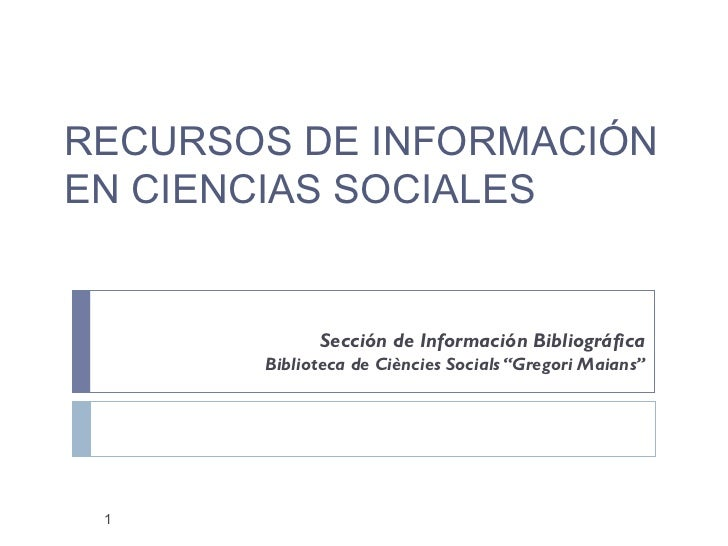 """Sección de Información Bibliográfica Biblioteca de Ciències Socials """"Gregori Maians"""" RECURSOS DE INFORMACIÓN EN CIENCIAS S..."""