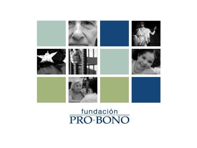 Taller práctico para periodistas ¿Cómo acceder a información pública? Fundación Pro Bono Noviembre, 2010