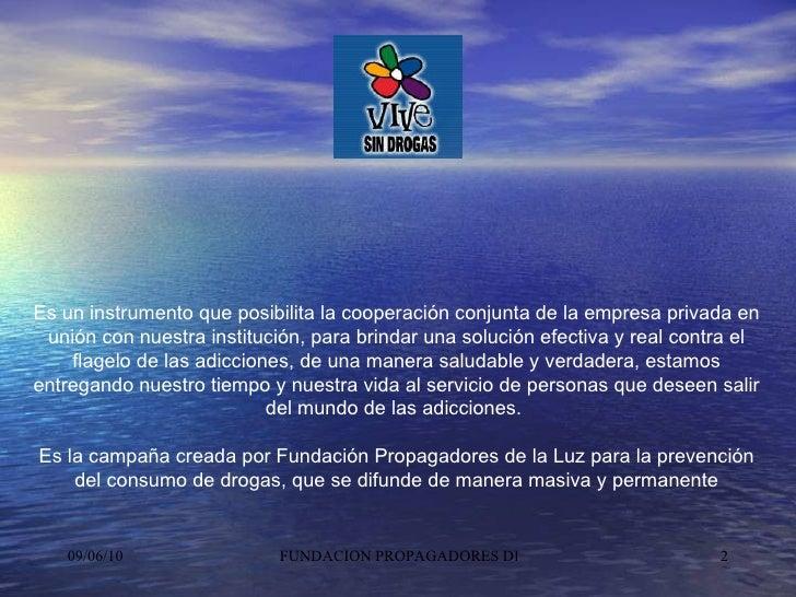 Es un instrumento que posibilita la cooperación conjunta de la empresa privada en unión con nuestra institución, para brin...