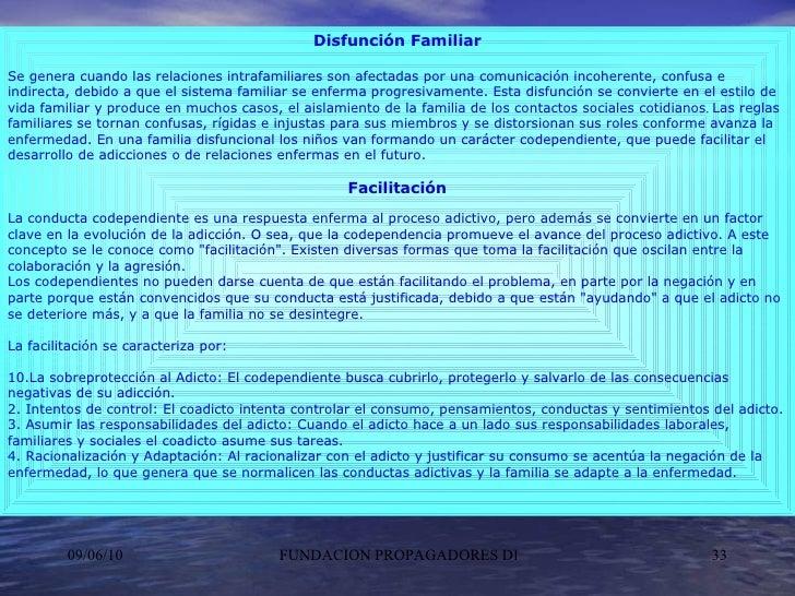 <ul><li>Disfunción Familiar </li></ul><ul><li>Se genera cuando las relaciones intrafamiliares son afectadas por una comuni...