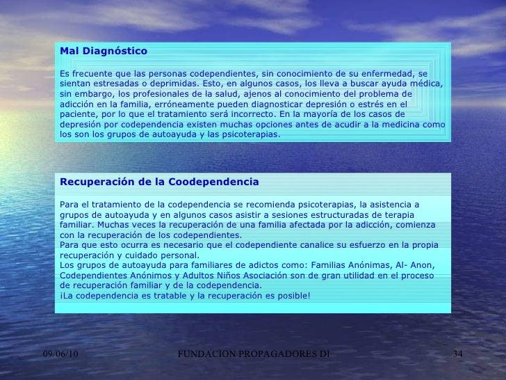 Recuperación de la Coodependencia Para el tratamiento de la codependencia se recomienda psicoterapias, la asistencia a gru...