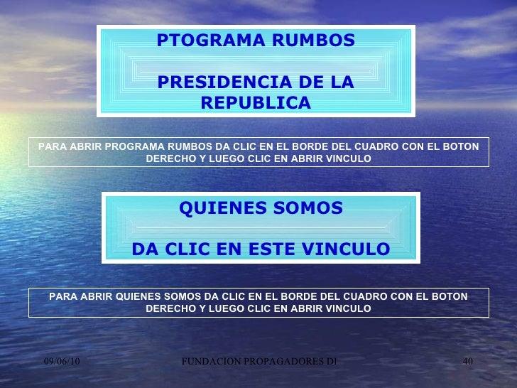QUIENES SOMOS DA CLIC EN ESTE VINCULO PARA ABRIR QUIENES SOMOS DA CLIC EN EL BORDE DEL CUADRO CON EL BOTON DERECHO Y LUEGO...