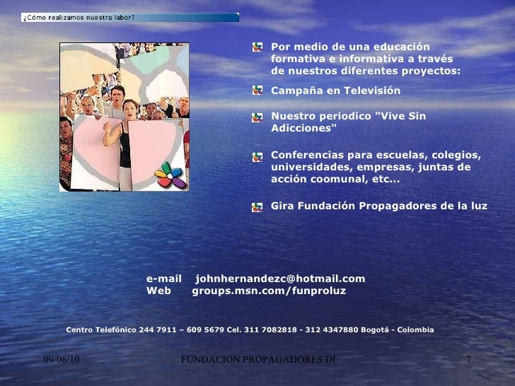 Gira Fundación Propagadores de la luz Conferencias para escuelas, colegios, universidades, empresas, juntas de acción coom...