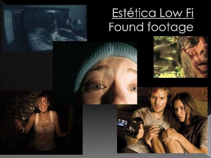 Estética Low FiFoundfootage<br />